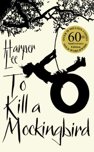 To Kill a Mockingbird. 50th Anniversary Edition de Harper Lee