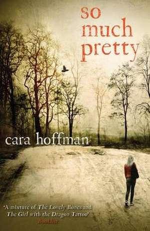 Hoffman, C: So Much Pretty de Cara Hoffman