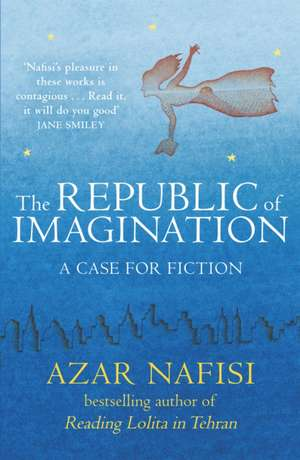 The Republic of Imagination de Azar Nafisi