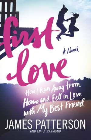 First Love. Illustrated Edition de James Patterson