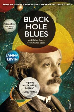 Black Hole Blues and Other Songs from Outer Space de Janna Levin