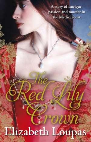 Loupas, E: The Red Lily Crown de Elizabeth Loupas