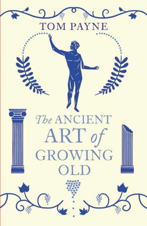 The Ancient Art of Growing Old