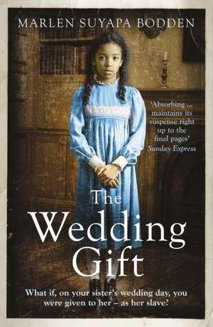 The Wedding Gift de Marlen Suyapa Bodden