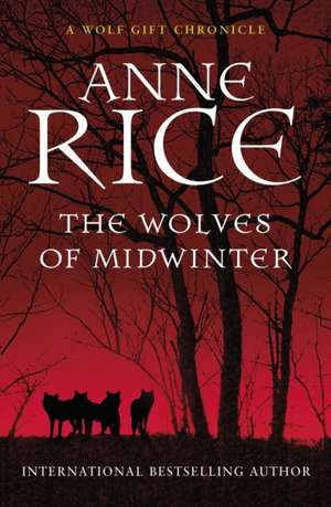 The Wolves of Midwinter de Anne Rice