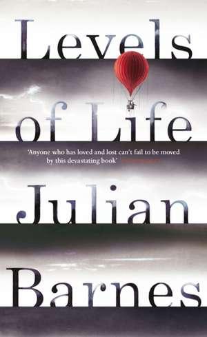 Levels of Life de Julian Barnes