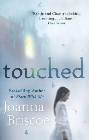 Touched de JOANNA BRISCOE