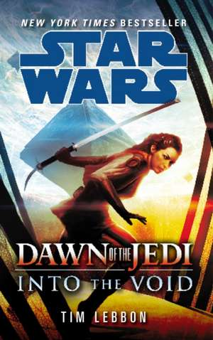 Star Wars: Dawn of the Jedi: Into the Void de Tim Lebbon