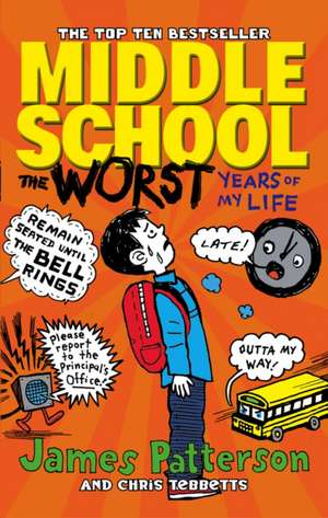Middle School 01. The Worst Years of My Life de James Patterson