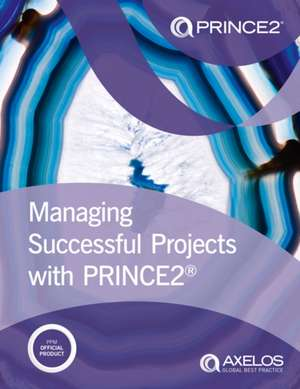 Managing Successful Projects with Prince2(R) de  Axelos