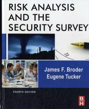 Risk Analysis and the Security Survey de James F. Broder