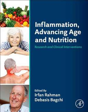Inflammation, Advancing Age and Nutrition: Research and Clinical Interventions de Irfan Rahman