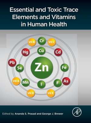Essential and Toxic Trace Elements and Vitamins in Human Health de George J. Brewer