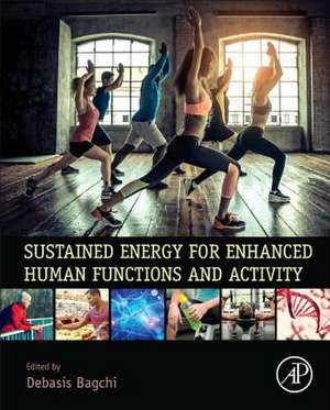 Sustained Energy for Enhanced Human Functions and Activity de Debasis Bagchi