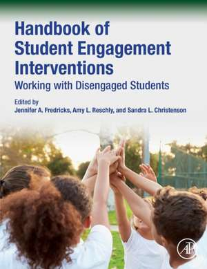 Handbook of Student Engagement Interventions: Working with Disengaged Students de Jennifer A. Fredricks