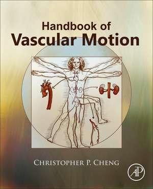Handbook of Vascular Motion de Christopher Cheng