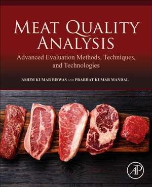 Meat Quality Analysis: Advanced Evaluation Methods, Techniques, and Technologies de Ashim Kumar Biswas
