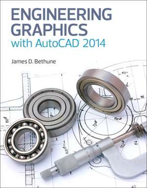 Engineering Graphics with AutoCAD 2014 de James D. Bethune
