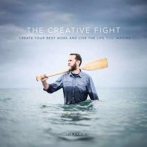 The Creative Fight de Chris Orwig
