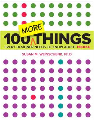 100 More Things Every Designer Needs to Know about People de Susan Weinschenk