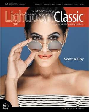 The Adobe Photoshop Lightroom Classic CC Book for Digital Photographers de Scott Kelby