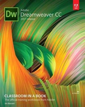 Adobe Dreamweaver CC Classroom in a Book (2017 Release) de Jim Maivald