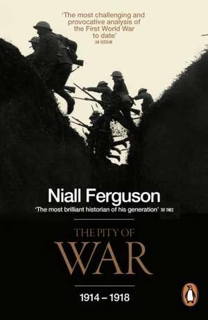 The Pity of War de Niall Ferguson