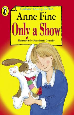 Only a Show de Anne Fine