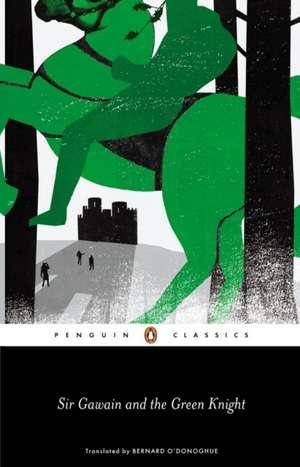 Sir Gawain and the Green Knight de Bernard O'Donoghue