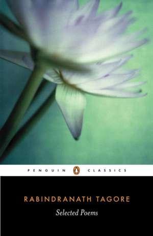 Selected Poems de Rabindranath Tagore