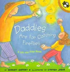 Daddies Are for Catching Fireflies de Harriet Ziefert