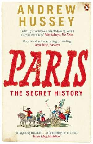 Paris: The Secret History de Andrew Hussey