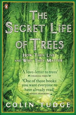 The Secret Life of Trees: How They Live and Why They Matter de Colin Tudge