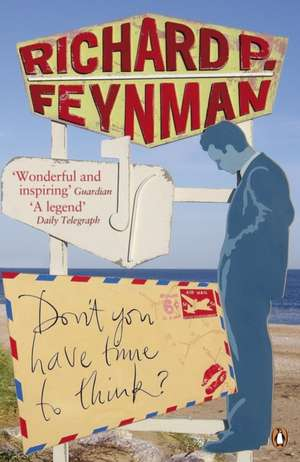 Don't You Have Time to Think? de Richard P Feynman