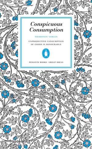Conspicuous Consumption de Thorstein Veblen