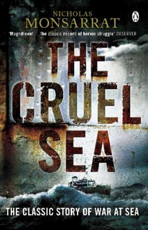 The Cruel Sea de Nicholas Monsarrat