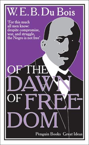 Of the Dawn of Freedom de W. Du Bois