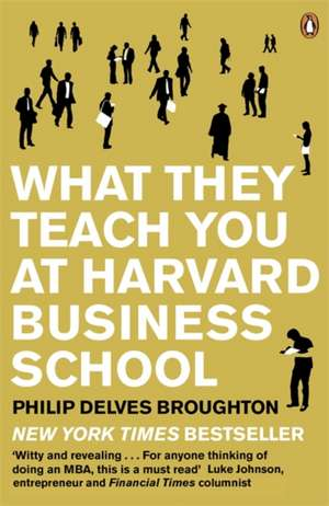 What They Teach You at Harvard Business School imagine