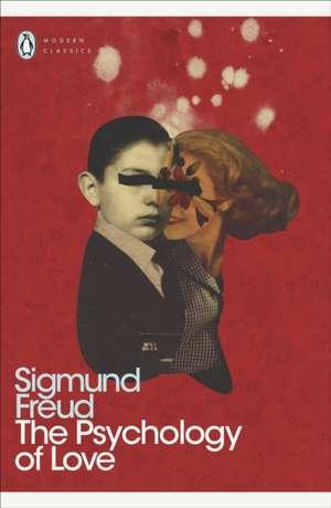 The Psychology of Love de Sigmund Freud