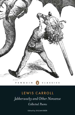 Jabberwocky and Other Nonsense: Collected Poems de Lewis Carroll