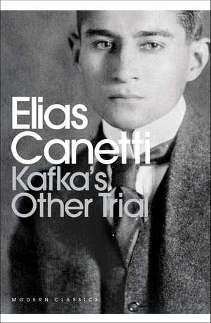 Kafka's Other Trial de Elias Canetti