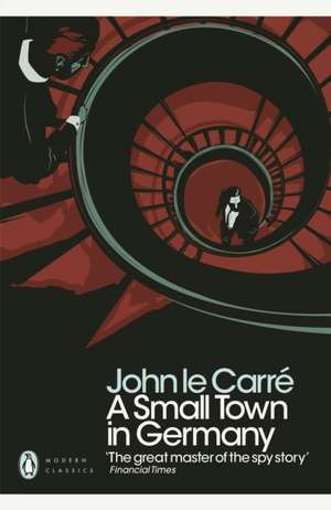 A Small Town in Germany de John le Carré