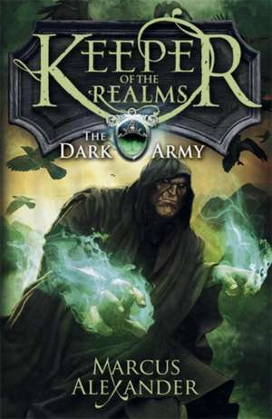 Keeper of the Realms: The Dark Army (Book 2) de Marcus Alexander