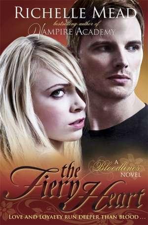 Bloodlines: The Fiery Heart de Richelle Mead