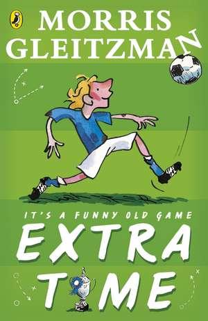 Extra Time de Morris Gleitzman