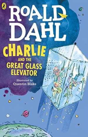 Charlie and the Great Glass Elevator de Roald Dahl