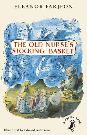 The Old Nurse's Stocking-Basket de Eleanor Farjeon