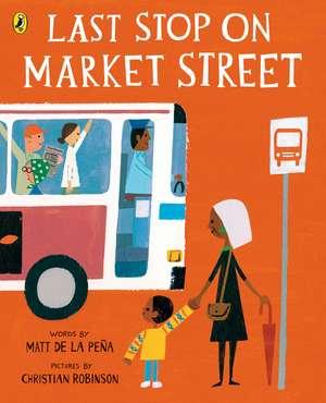 Last Stop on Market Street de Matt de la Peña