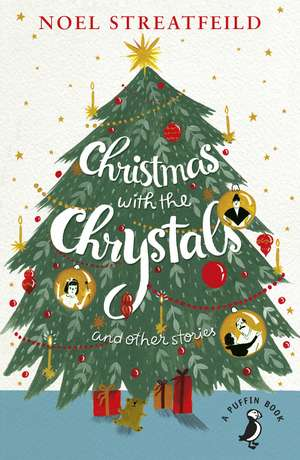 Christmas with the Chrystals & Other Stories de Noel Streatfeild