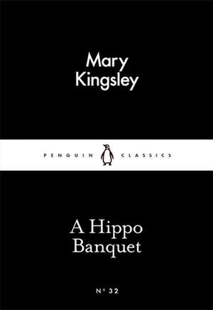 A Hippo Banquet de Mary Kingsley